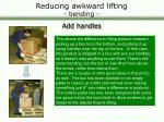 reducing awkward lifting bending31