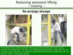 reducing awkward lifting twisting41