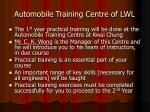 automobile training centre of lwl