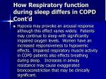 how respiratory function during sleep differs in copd cont d