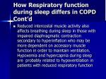 how respiratory function during sleep differs in copd cont d7