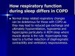 how respiratory function during sleep differs in copd