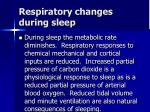 respiratory changes during sleep