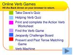online verb games hit the back arrow on your browser to return