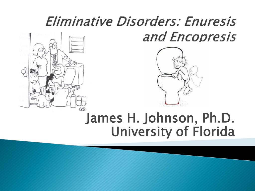 eliminative disorders enuresis and encopresis l.