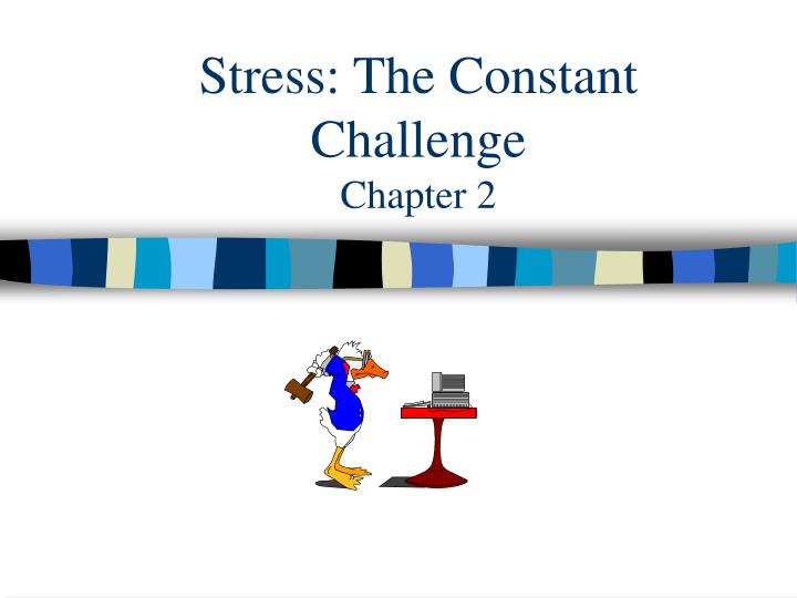 stress the constant challenge chapter 2 n.