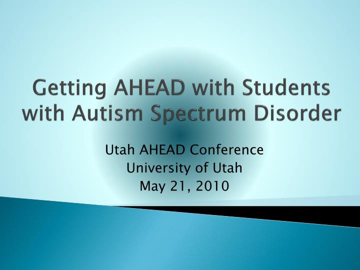 getting ahead with students with autism spectrum disorder n.