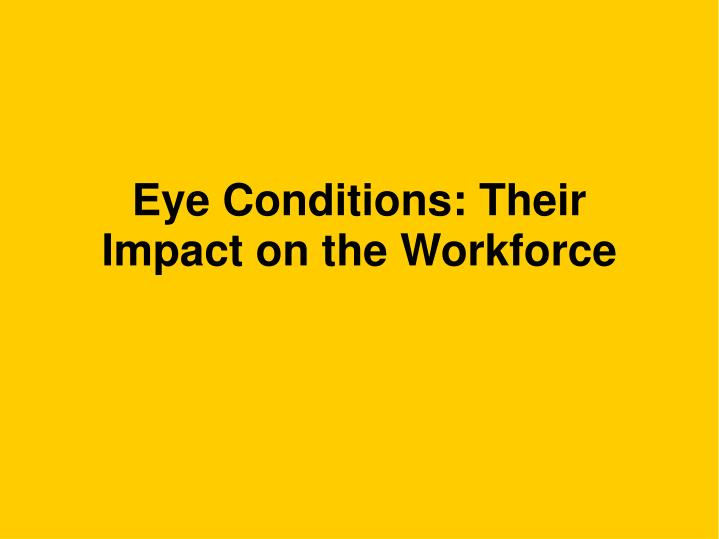 Eye conditions their impact on the workforce
