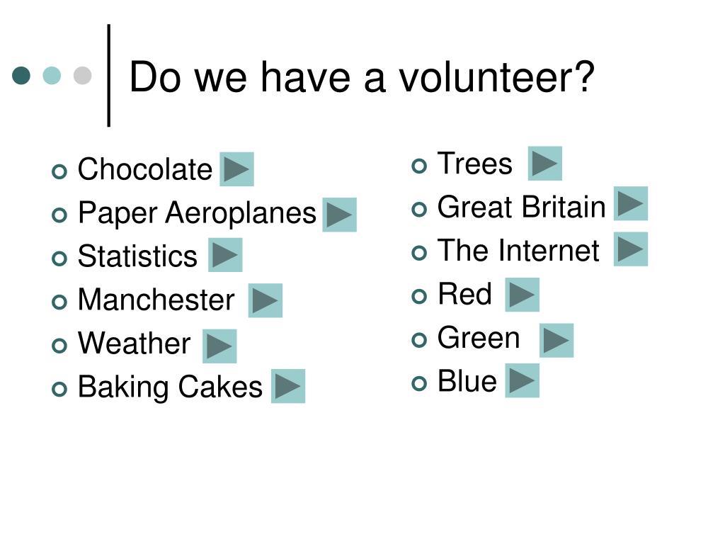 Do we have a volunteer?