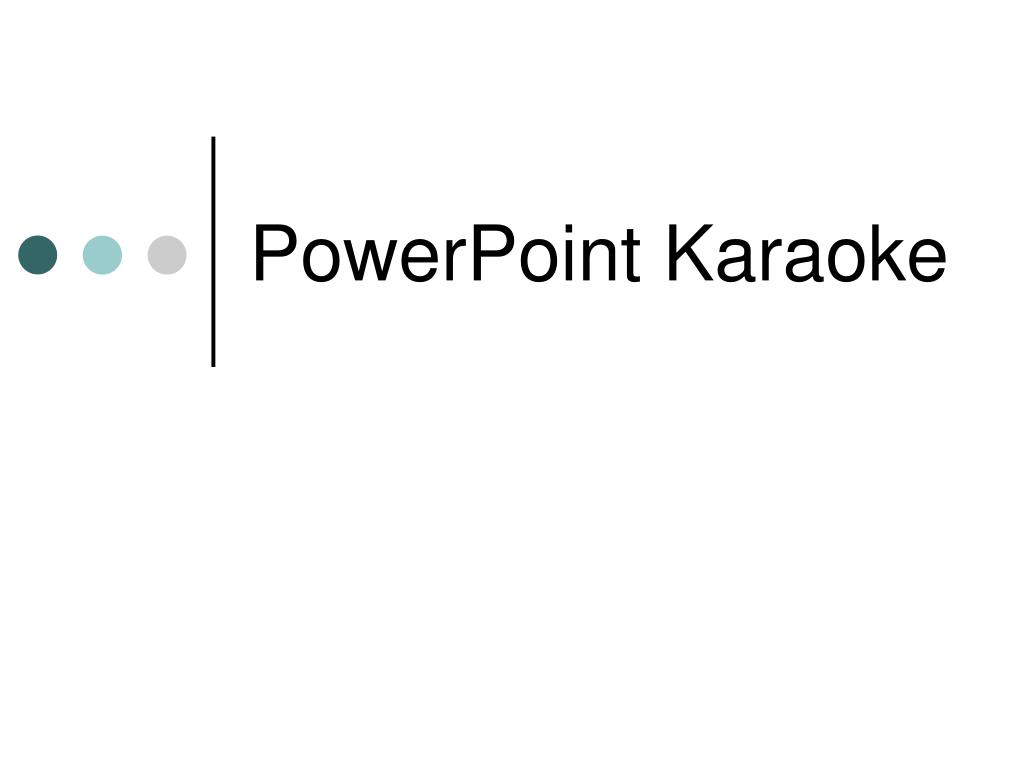 powerpoint karaoke l.