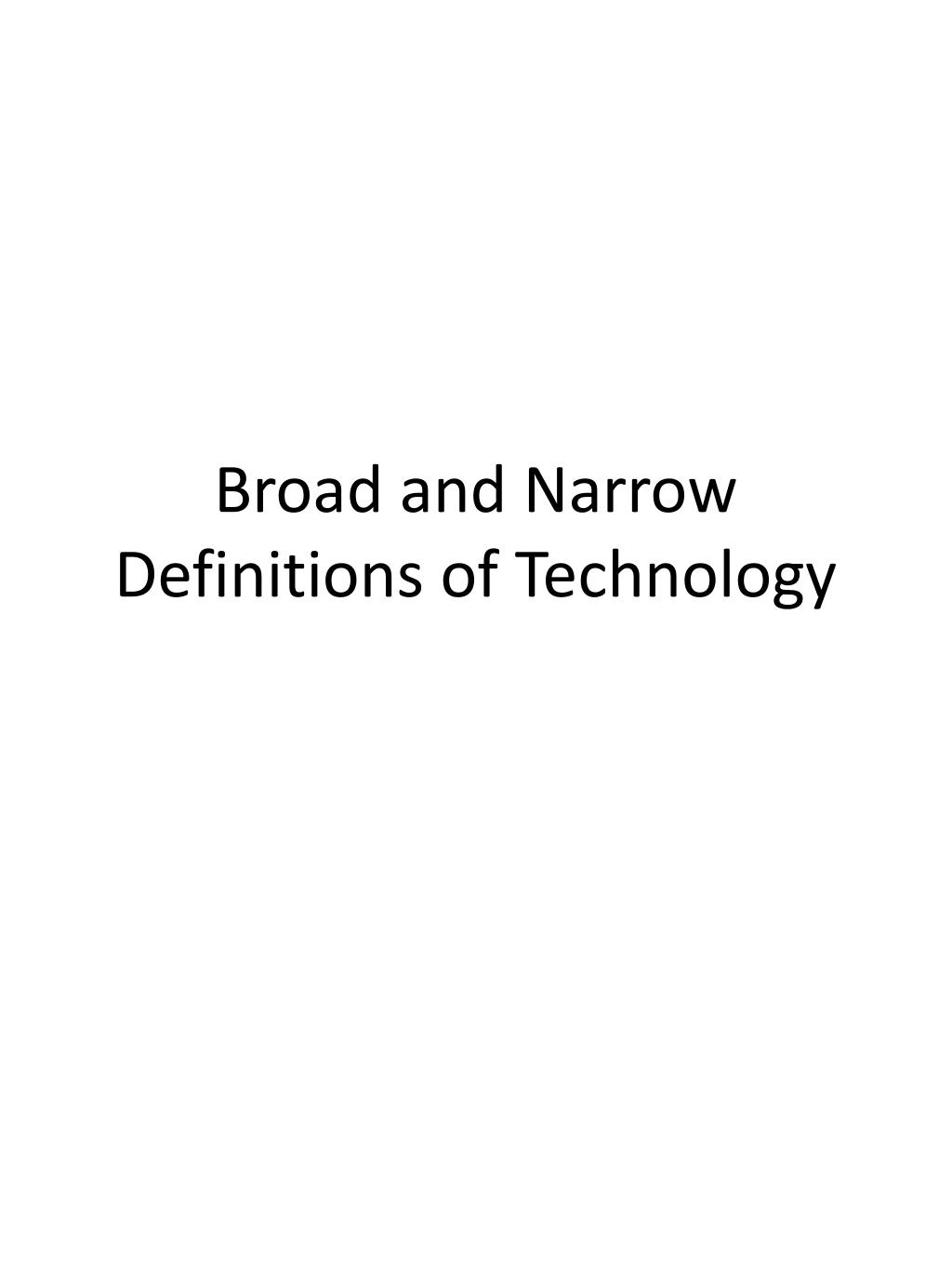 broad and narrow definitions of technology l.