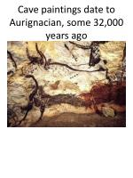cave paintings date to aurignacian some 32 000 years ago