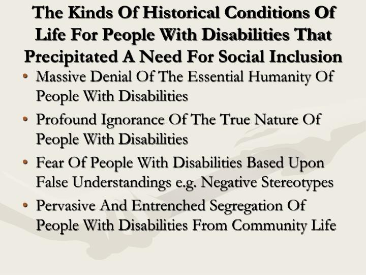 The Kinds Of Historical Conditions Of Life For People With Disabilities That Precipitated A Need For...