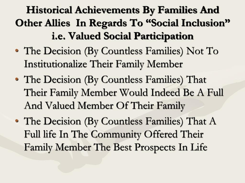 """Historical Achievements By Families And Other Allies  In Regards To """"Social Inclusion"""" i.e. Valued Social Participation"""