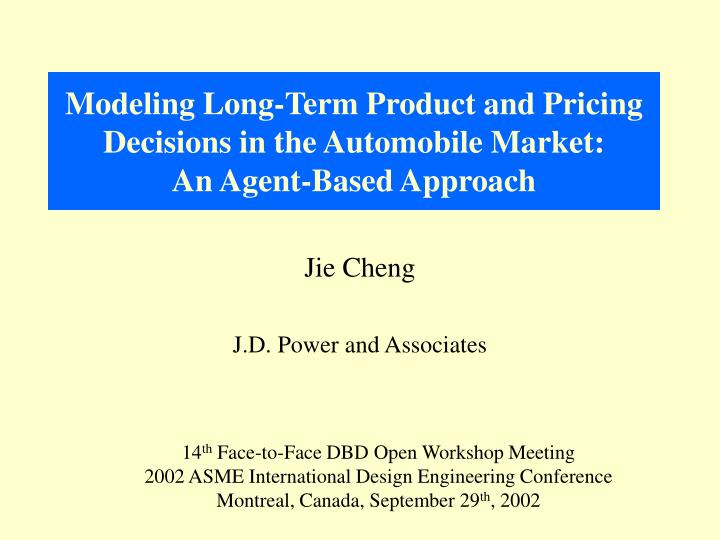 Modeling long term product and pricing decisions in the automobile market an agent based approach