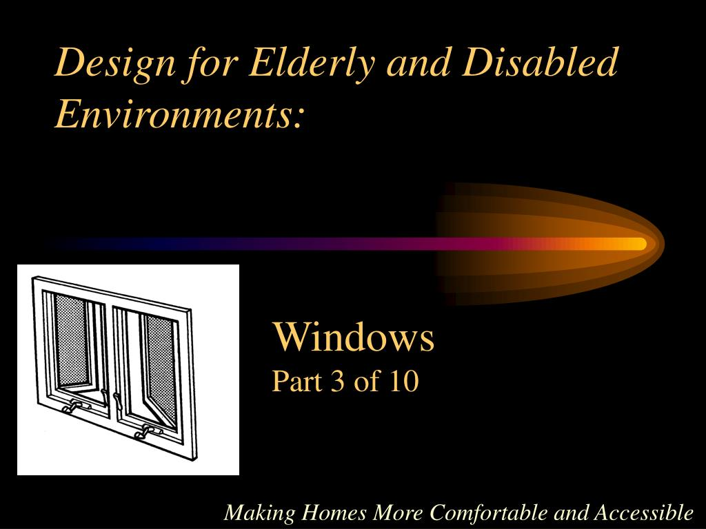 design for elderly and disabled environments l.