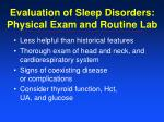 evaluation of sleep disorders physical exam and routine lab