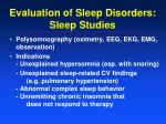 evaluation of sleep disorders sleep studies