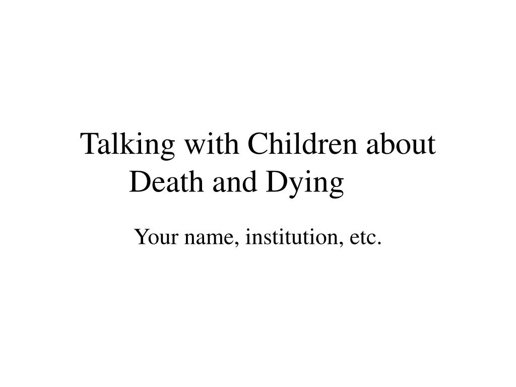 talking with children about death and dying l.