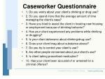caseworker questionnaire