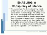 enabling a conspiracy of silence