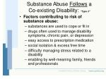 substance abuse follows a co existing disability type 2