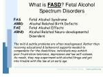what is fasd fetal alcohol spectrum disorders