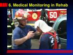6 medical monitoring in rehab