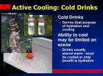 active cooling cold drinks