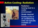 active cooling radiation
