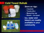 cold towel rehab