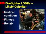 firefighter lodds likely culprits