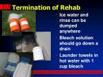 termination of rehab