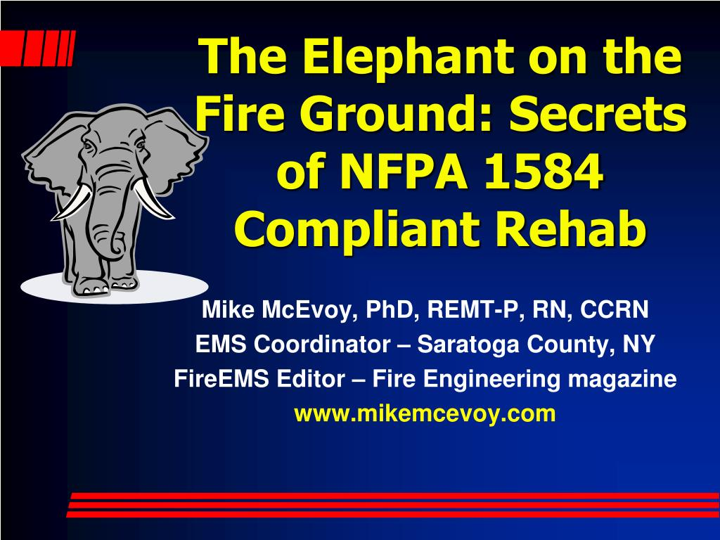 the elephant on the fire ground secrets of nfpa 1584 compliant rehab l.