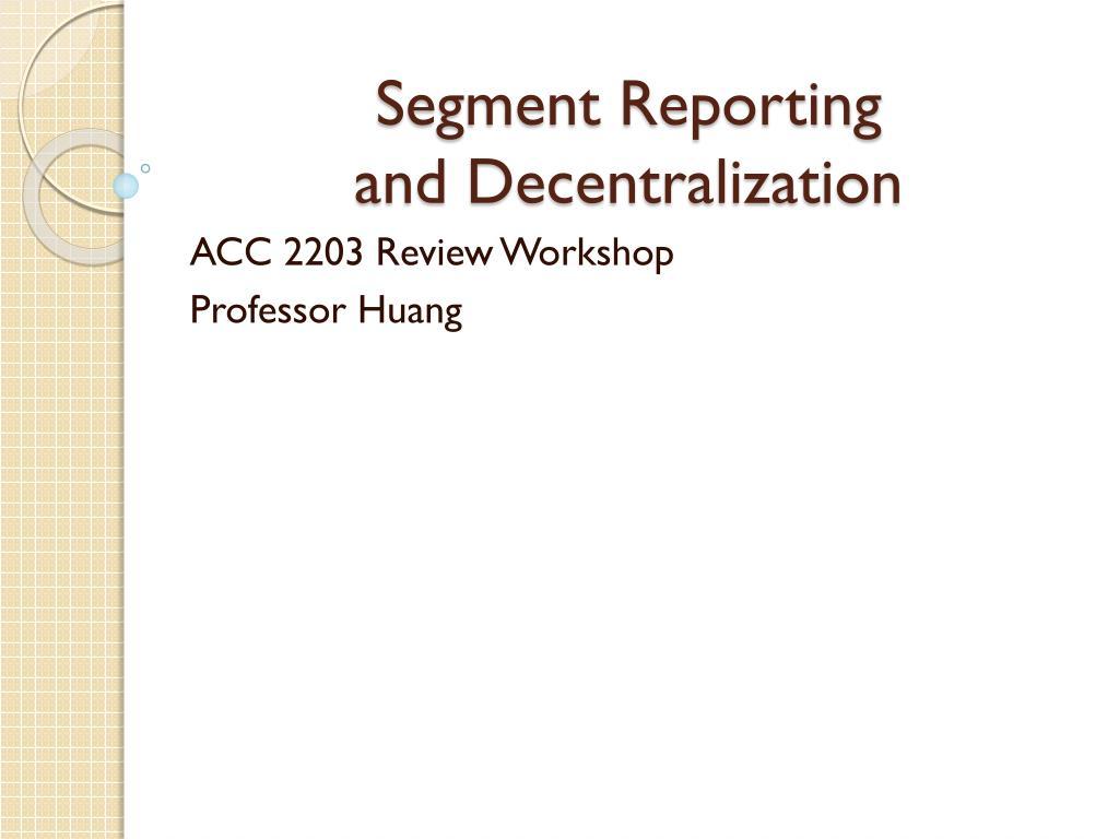 segment reporting and decentralization l.