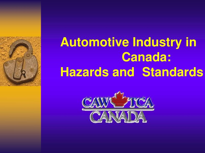 automotive industry in canada hazards and standards n.