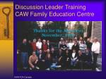 discussion leader training caw family education centre
