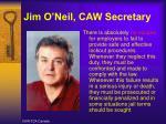 jim o neil caw secretary