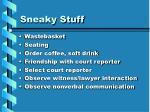 sneaky stuff