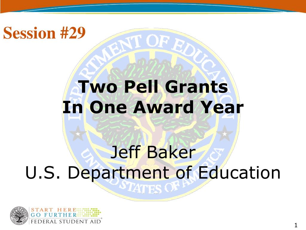 two pell grants in one award year jeff baker u s department of education l.