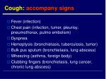 cough accompany signs