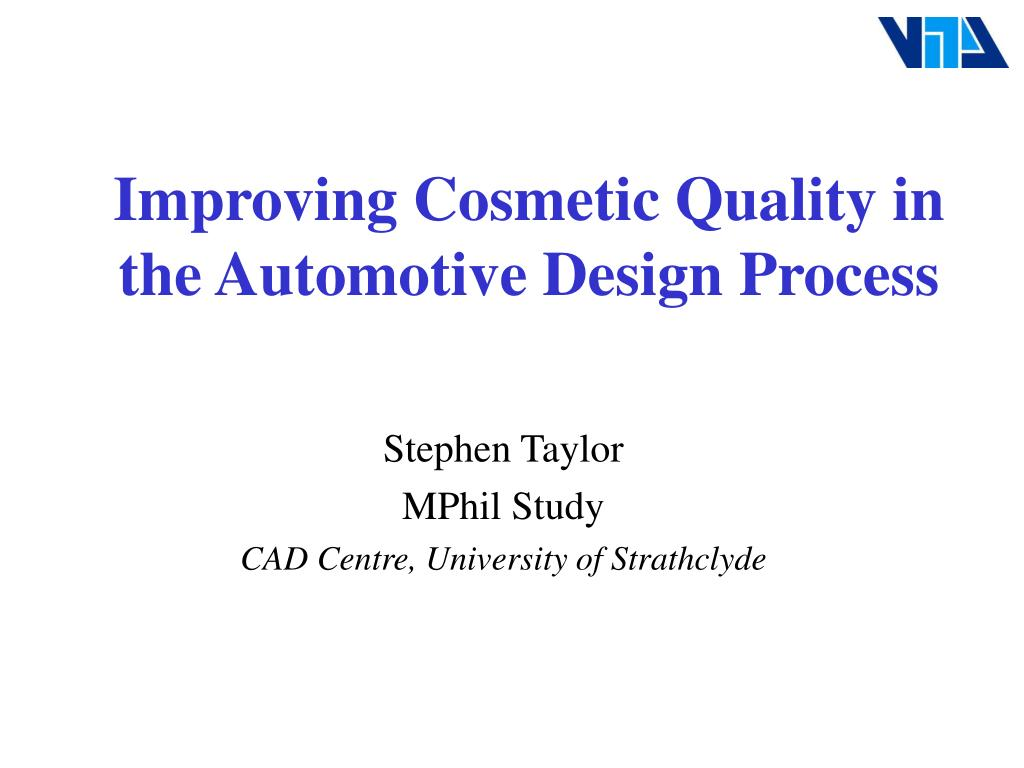 improving cosmetic quality in the automotive design process l.
