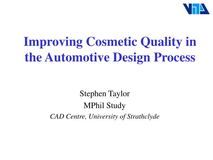 Improving cosmetic quality in the automotive design process