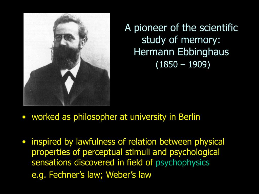 a pioneer of the scientific study of memory hermann ebbinghaus 1850 1909 l.