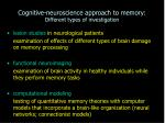 cognitive neuroscience approach to memory different types of investigation