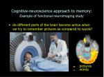 cognitive neuroscience approach to memory example of functional neuroimaging study