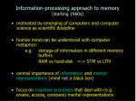information processing approach to memory starting 1960s