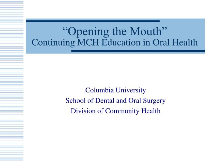 opening the mouth continuing mch education in oral health n.