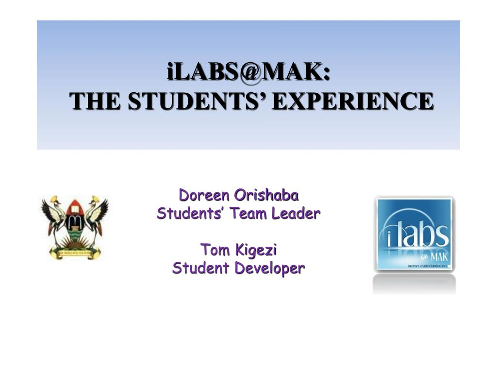 ilabs@mak the students experience l.