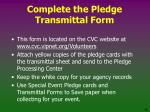complete the pledge transmittal form